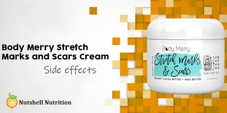 Body Merry Stretch Marks and Scars Cream Side Effects