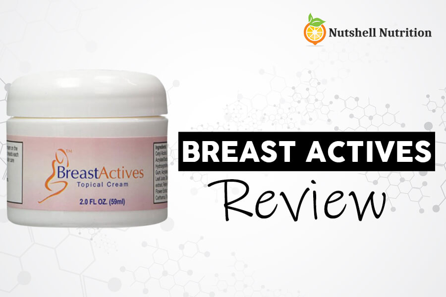 Breast Actives Review 2020 Does It Work Nutshell Nutrition
