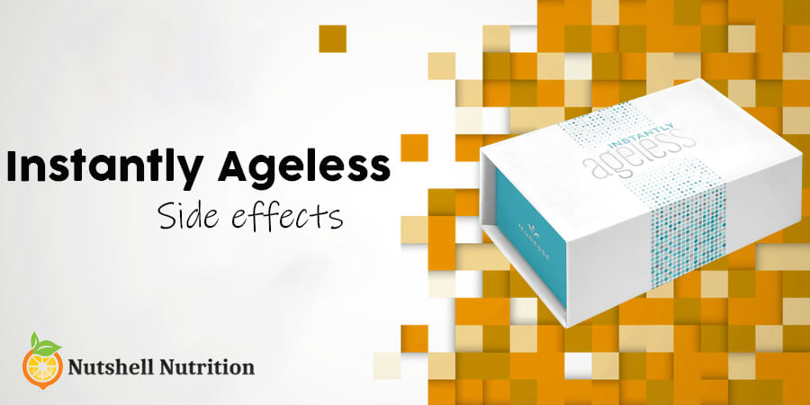 Instantly Ageless side effects