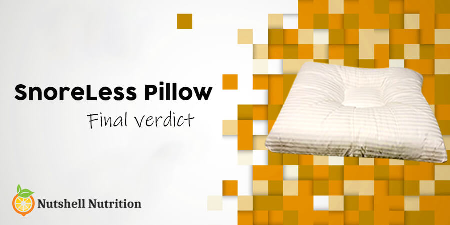 SnoreLess Pillow Review: Final Words