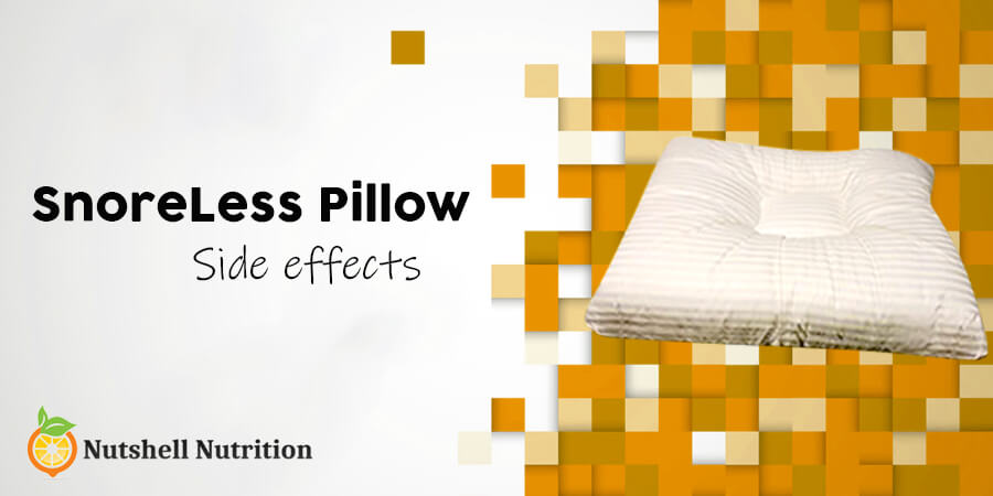 SnoreLess Pillow Side Effects